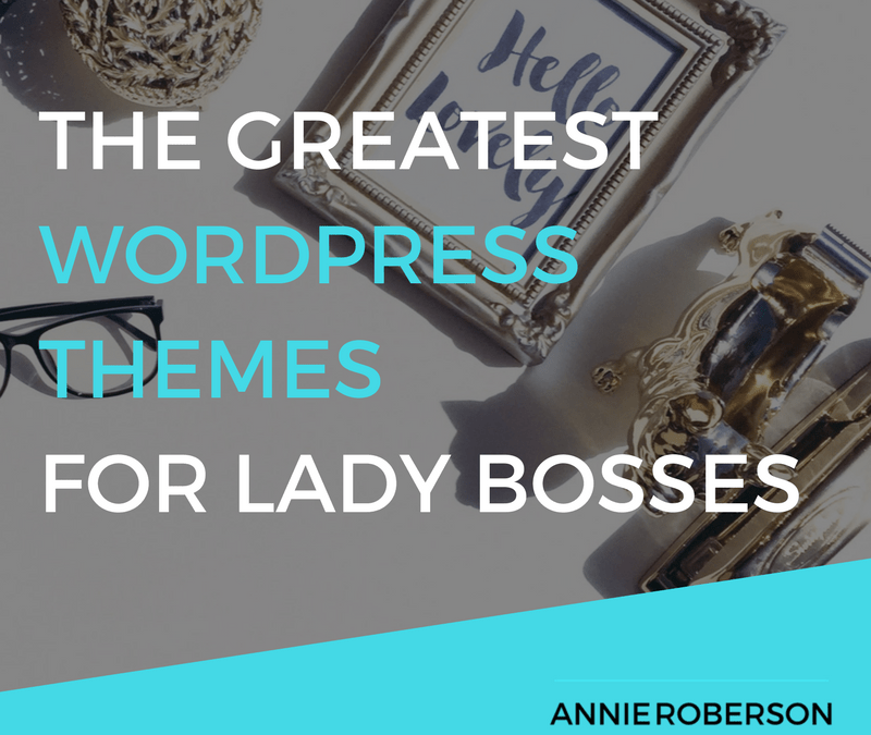 The Greatest WordPress Themes for Lady Bosses