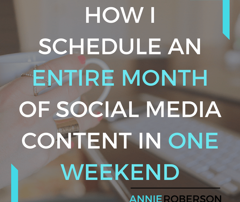 How I Schedule an Entire Month of Social Media Content in One Weekend