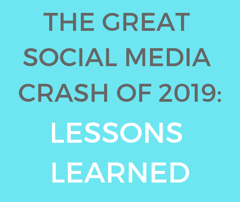 What the Great Social Media Crash of 2019 Taught Us About Digital Marketing